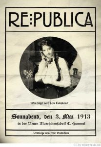 re:publica 1913: Was kommt nach dem Telephon?