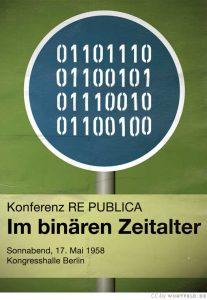 re:publica 1958: Im binären Zeitalter