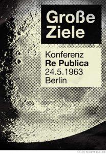 re:publica 1963: Große Ziele