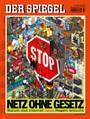 Spiegel-Titel Netz ohne Gesetz – warum das Internet neue Regeln braucht