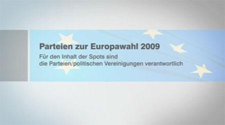 Parteien zur Europawahl 2009 - Für den Inhalt der Spots sind ausschließlich die Parteien / politischen Vereinigungen verantwortlich.